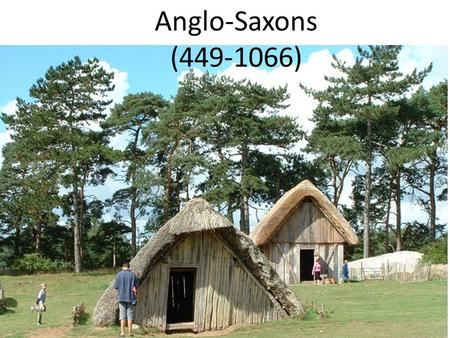 Anglo-Saxons (449-1066). I. American culture has been strongly influenced by the British A.Government B.Language & literature C. Religion.