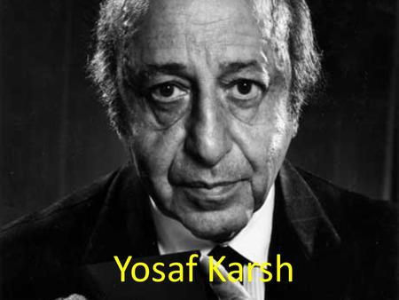 Yosaf Karsh. Early Life Karsh was born on 1908 to two Armenian parents. Karsh came to Canada on New years eve of 1925 from Syria. He came to Canada due.