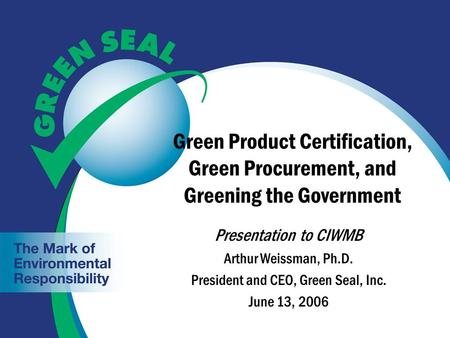 President and CEO, Green Seal, Inc.