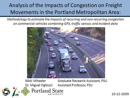 Analysis of the Impacts of Congestion on Freight Movements in the Portland Metropolitan Area: Methodology to estimate the impacts of recurring and non-recurring.