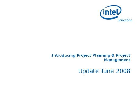 Introducing Project Planning & Project Management Update June 2008.