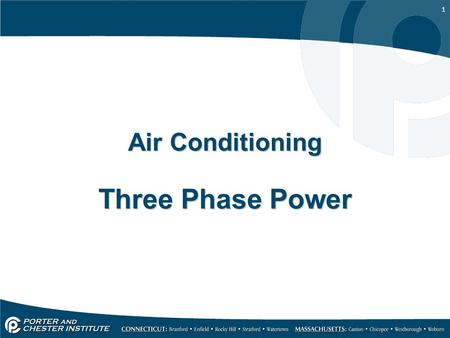 1 Air Conditioning Three Phase Power. 2 Most common in commercial and industrial buildings Three hot legs, one ground, and one neutral L1, L2, L3, N,