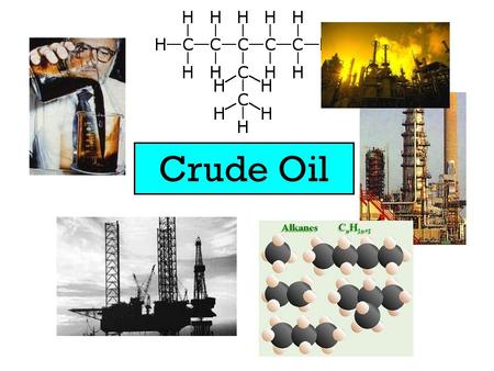 Crude Oil. Microscopic plants and animals die and fall to the sea bed Layers of sand and mud form on top Pressure and high temperature cause oil to form.