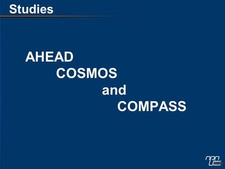 AHEAD COSMOS and COMPASS Studies. The AHEAD Study.
