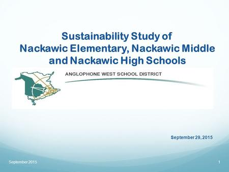 Sustainability Study of Nackawic Elementary, Nackawic Middle and Nackawic High Schools ss September 29, 2015 September 20151.