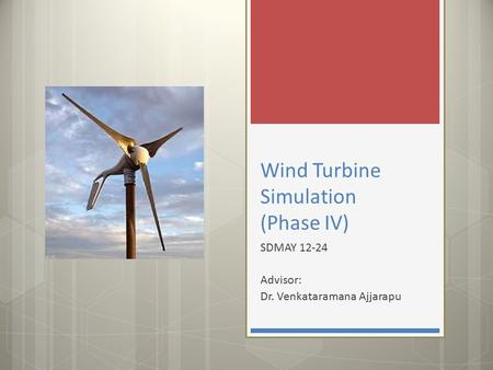 Wind Turbine Simulation (Phase IV)