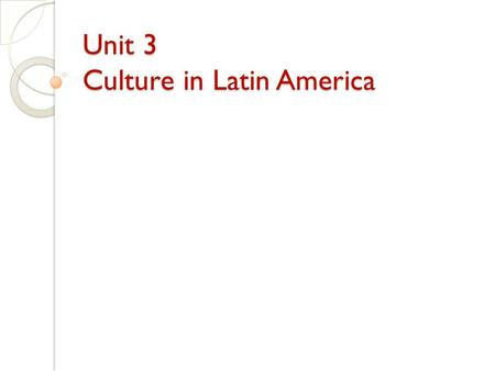Unit 3 Culture in Latin America. Mexico Culture Primary language: Spanish Major Religion: Roman Catholic ◦ Imp. Holidays: Christmas, Lent, Easter Other.