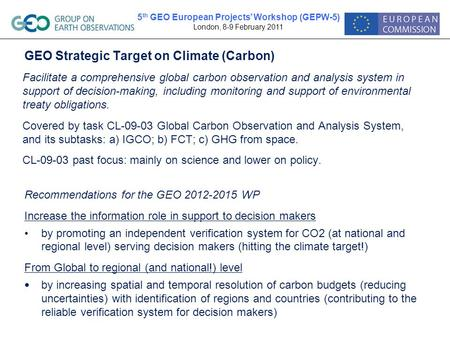 GEO Strategic Target on Climate (Carbon) Facilitate a comprehensive global carbon observation and analysis system in support of decision-making, including.