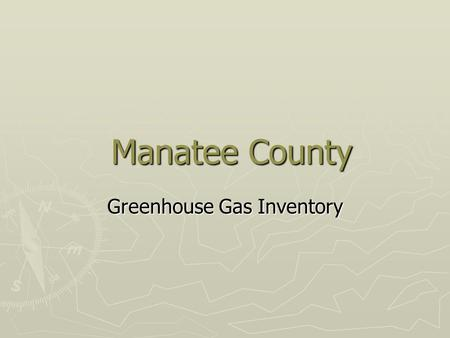 Manatee County Manatee County Greenhouse Gas Inventory.