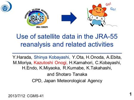 Use of satellite data in the JRA-55 reanalysis and related activities Y.Harada, Shinya Kobayashi, Y.Ota, H.Onoda, A.Ebita, M.Moriya, Kazutoshi Onogi, H.Kamahori,