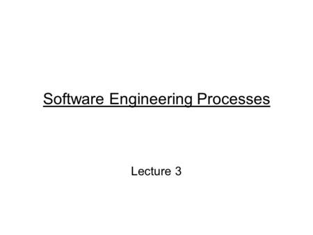 Software Engineering Processes Lecture 3. Advanced Software Engineering- Asst Prof Athar Mohsin, MSCS 19- MCS-NUST 2 Terms & Definitions Process –A process.
