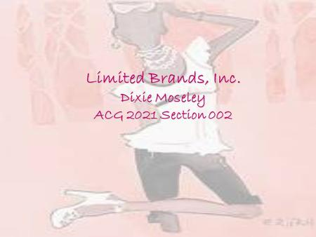 Limited Brands, Inc. Dixie Moseley ACG 2021 Section 002.