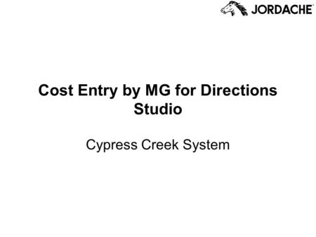 Cost Entry by MG for Directions Studio Cypress Creek System.
