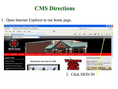 CMS Directions 1. Open Internet Explorer to our home page. 2. Click SIGN IN.