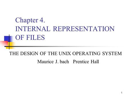 Chapter 4. INTERNAL REPRESENTATION OF FILES