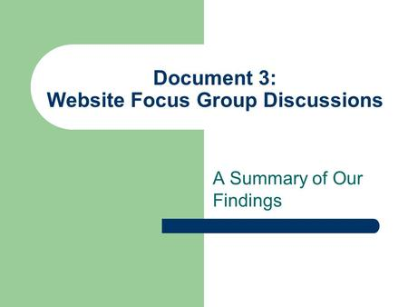 Document 3: Website Focus Group Discussions A Summary of Our Findings.