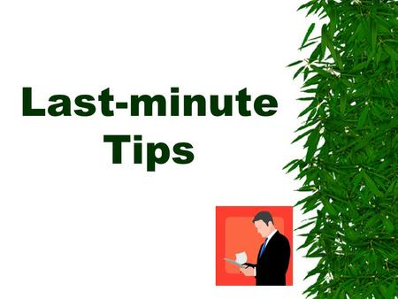 Last-minute Tips.  Remember: discussing purpose & effect is more important than listing terms  Read the prompt carefully and make sure you know exactly.
