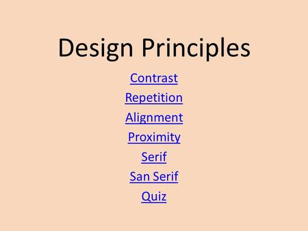 Design Principles Contrast Repetition Alignment Proximity Serif San Serif Quiz.