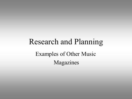 Research and Planning Examples of Other Music Magazines.