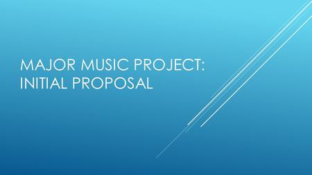 MAJOR MUSIC PROJECT: INITIAL PROPOSAL. THE ROLES  Jordan – Project manager  Natalie – project manager  Cristiana – Finance, charity  Dan – Venue 