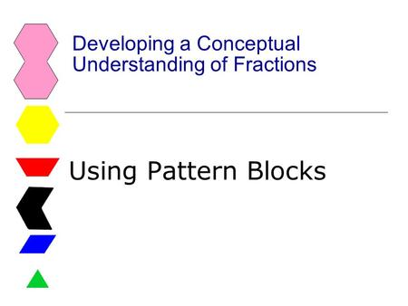Developing a Conceptual Understanding of Fractions