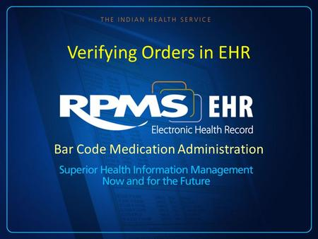 Bar Code Medication Administration Verifying Orders in EHR.