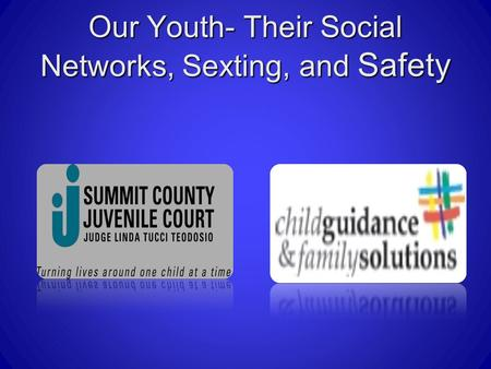 Our Youth- Their Social Networks, Sexting, and Safety.