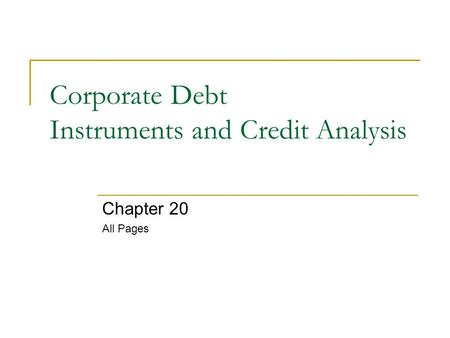 Corporate Debt Instruments and Credit Analysis Chapter 20 All Pages.