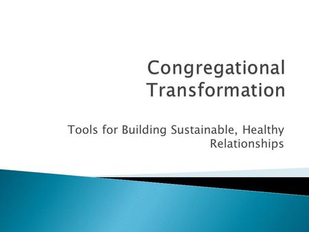 Tools for Building Sustainable, Healthy Relationships.