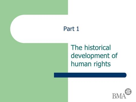 Part 1 The historical development of human rights.
