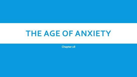 THE AGE OF ANXIETY Chapter 28. THE SEARCH FOR POLITICAL STABILITY Germany and the Western Powers  After Versailles the British were ready for conciliation.