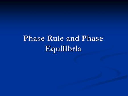 Phase Rule and Phase Equilibria. Two-component Systems Containing Solid and Liquid Phases: Solid- liquid mixtures in which 2 components are completely.