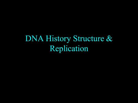 DNA History Structure & Replication. Griffith 1928 (British) Studied: Better way to fight pneumonia Experiments: Smooth bacteria=dead mouse. Rough bacteria.