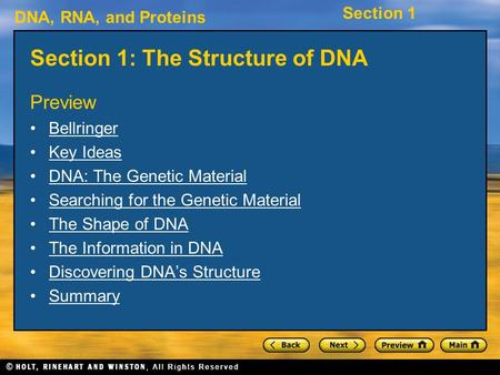 DNA, RNA, and Proteins Section 1 Section 1: The Structure of DNA Preview Bellringer Key Ideas DNA: The Genetic Material Searching for the Genetic Material.