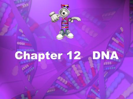 Chapter 12 DNA. Section 12.1 Identifying the Subsrance of Gene Summarize the process of bacterial transformation. Describe the role of bacterio- phages.