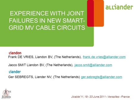 Jicable'11, 19 - 23 June 2011 - Versailles - France EXPERIENCE WITH JOINT FAILURES IN NEW SMART- GRID MV CABLE CIRCUITS Frank DE VRIES, Liandon BV, (The.