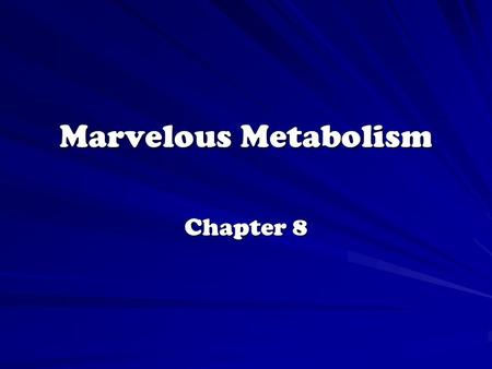 Marvelous Metabolism Chapter 8. I. Vivacious Vocabulary Metabolism - total of all an organisms chemical processes (all the reactions happening in an organism)