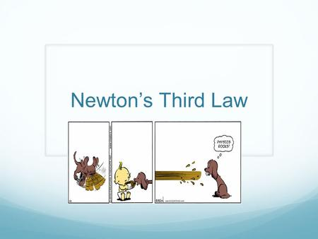 "Newton's Third Law. Did you know that when you push against a wall, it pushes back? No, the wall isn't ""getting pushy."" But why don't you move the wall?"