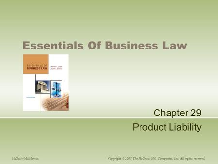 Essentials Of Business Law Chapter 29 Product Liability McGraw-Hill/Irwin Copyright © 2007 The McGraw-Hill Companies, Inc. All rights reserved.