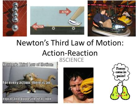 Newton's Third Law of Motion: Action-Reaction 8SCIENCE.
