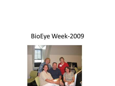 BioEye Week-2009. THE JOURNEY WOW…what an experience!