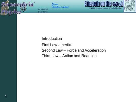 Force Newton's Laws 1 First Law - Inertia Second Law – Force and Acceleration Third Law – Action and Reaction Introduction.