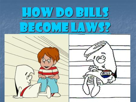 "How Do Bills Become Laws?. ""CHEESEBURGER BILL"""