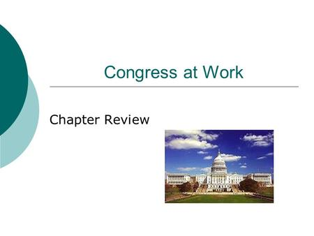 Congress at Work Chapter Review. Creating a Law  Types of Bills or Resolutions Types of Bills or Resolutions  Introducing a Bill Introducing a Bill.