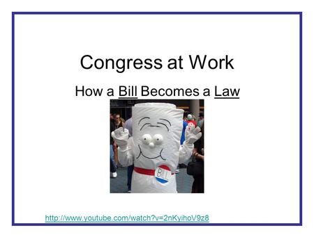 Congress at Work How a Bill Becomes a Law