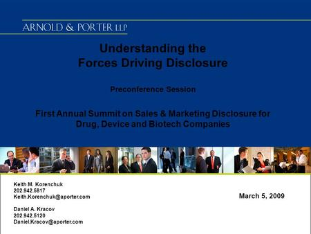 Understanding the Forces Driving Disclosure Preconference Session First Annual Summit on Sales & Marketing Disclosure for Drug, Device and Biotech Companies.