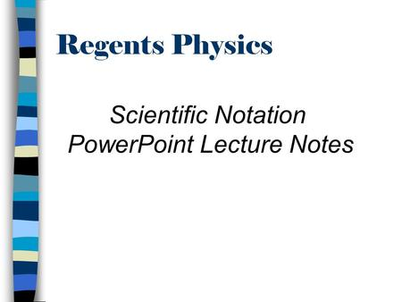 Regents Physics Scientific Notation PowerPoint Lecture Notes.