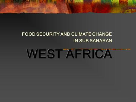 INTRODUCTION One of the problems of development in Sub Saharan West Africa region of west Africa pertains to food insecurity. Research needs to address.