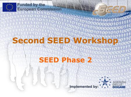 Second SEED Workshop SEED Phase 2. Plan of Activities.