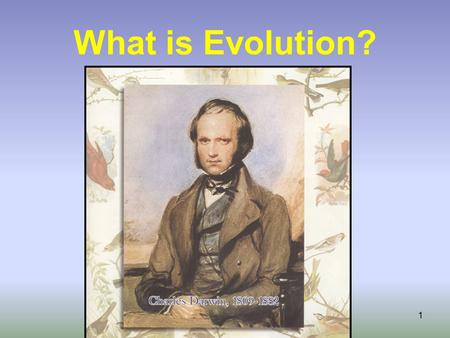 "1 What is Evolution?. 2 Evolution Definition: to unroll, unfold, or change. Anything can change Word ""evolution"" brings to mind thoughts of an amoeba."